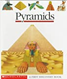 Pyramids (A First Discovery Book)