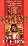 Whisper to the Living, Ruth Hamilton, 0552133841