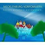 Mecklenburg-Vorpommern - hören.erleben.entdecken: Eine musikalisch illustrierte Reise durch die Kulturgeschichte von der Eiszeit bis in die Gegenwart