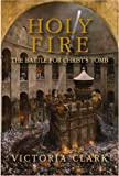 Holy Fire, Victoria Clark, 1596921560