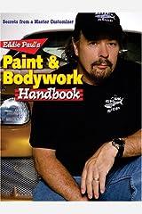 Eddie Paul's Paint & Bodywork Handbook: Secrets from a Master Customizer Paperback