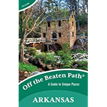 Arkansas Off the Beaten Path: A Guide to Unique Places (Off the Beaten Path Series)