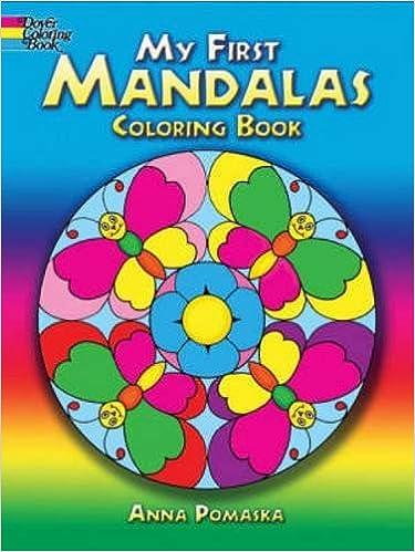 My First Mandalas Coloring Book (Dover Coloring Books): Anna Pomaska ...