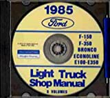 FULLY ILLUSTRATED 1985 FORD TRUCK, VAN & PICKUP FACTORY REPAIR SHOP & SERVICE MANUAL CD-ROM INCLUDES Bronco, F-150, F-250, F-350, F-Super Duty, Crew Cab, E-150, E-250, E-350 Econoline, Cargo Van, Club Wagon, 85 CD