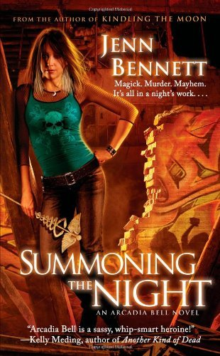 Summoning The Night: An Arcadia Bell Novel The