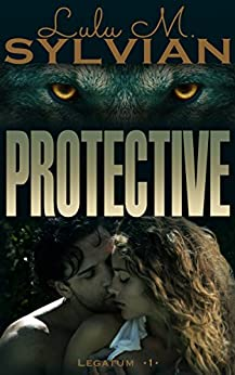 Protective (Legatum Book 1) by [Sylvian, Lulu M]