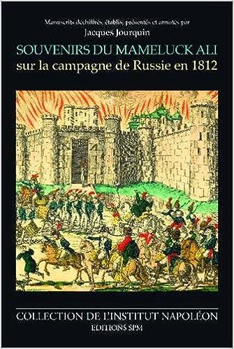 Livres gratuits en ligne Souvenirs du Mameluck Ali sur la campagne de Russie en 1812 epub pdf