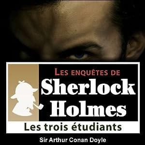 Les 3 étudiants (Les enquêtes de Sherlock Holmes 18) | Livre audio