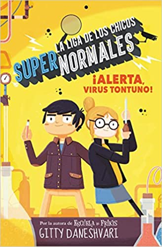 Alerta, virus tontuno! La liga de los chicos súper normales 2: Amazon.es: Daneshvary, Gitty, María Angulo Fernández;: Libros