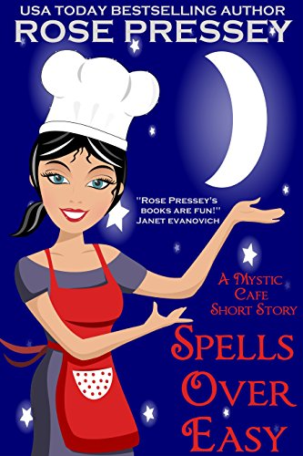 Spells Over Easy: A Magic Baking Cozy Mystery Short Story (Mystic Cafe (Mystic Rose)