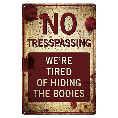 Halloween Tin Signs (TISOSO No Trespassing We're Tired of Hiding The Bodies Metal Tin Signs Home Wall Decor Sign Vintage Style Wall Ornament Coffee & Bar Decor Home Sign Gift Size 8 X)