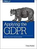 Applying the GDPR: Upholding the Gold Standard of Personal Data Handling Across Business Functions