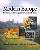Modern Europe : Sources and Perspectives from History, Swanson, John C. and Melancon, Michael S., 020567898X
