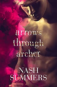 Arrows Through Archer by [Summers, Nash]
