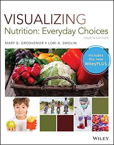 Visualizing Nutrition: Everyday Choices 4e WileyPLUS Next Gen Card with Loose Leaf Print Companion Set