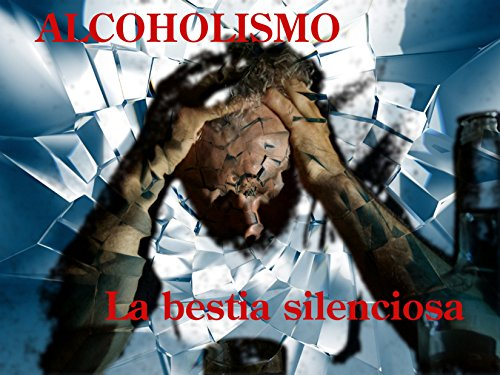 Amazon.com: Alcoholismo: La bestia silenciosa (Spanish ...