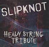 Slipknot Heavy String Tribute
