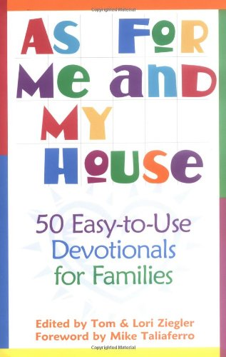 As for Me and My House: 50 Easy-to-Use Devotionals for Families