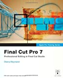 Final Cut Pro 7, Peachpit Press Staff and Diana Weynand, 0321635272