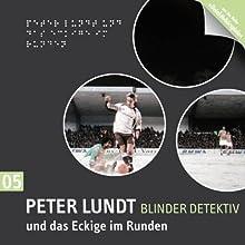Peter Lundt und das Eckige im Runden (Peter Lundt 5) Hörspiel von Arne Sommer Gesprochen von: Mark Bremer, Elena Wilms, Angela Quast, Wolfgang Völz