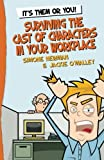 It's Them or You! Surviving the Cast of Characters In Your Workplace