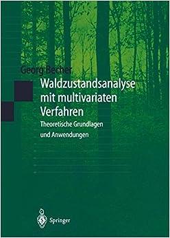 Waldzustandsanalyse mit multivariaten Verfahren: Theoretische Grundlagen und Anwendungen (German Edition)