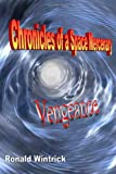 Chronicles of a Space Mercenary: Vengeance, Ronald Wintrick, 1494217899