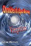 Chronicles of a Space Mercenary: Vengeance, Ronald Wintrick, 1494217899