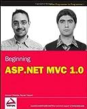 Beginning ASP. NET MVC 1. 0, Simone Chiaretta and Keyvan Nayyeri, 047043399X