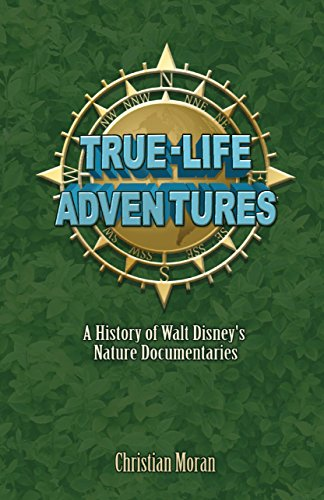 Download for free True-Life Adventures: A History of Walt Disney's Nature Documentaries