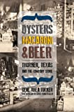 Oysters, Macaroni, and Beer, Gene Rhea Tucker, 0896727688