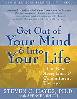 Get out of your mind and into your life the new acceptance and get out of your mind and into your life the new acceptance and commitment therapy fandeluxe PDF