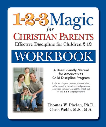 The 1-2-3 Magic Workbook for Christian Parents: Effective Discipline for Children 2–12