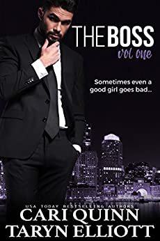 The Boss Vol. 1: a Hot Billionaire Romance by [Quinn, Cari, Elliott, Taryn]