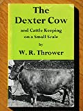 img - for The Dexter Cow and Cattle Keeping on a Small Scale book / textbook / text book
