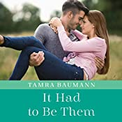 It Had to Be Them: An It Had to Be Novel, Book 4 | Tamra Baumann