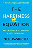 The Happiness Equation: Want Nothing + Do