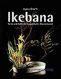 Ikebana: Geist und Schönheit japanischer Blumenkunst