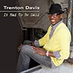It Had to Be Said | Trenton Davis