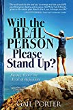 Will the Real Person Please Stand Up? Rising Above the Fear of Rejection