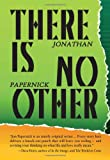 There Is No Other, Jonathan Papernick, 1550961381
