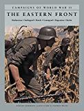 The Eastern Front: Barbarossa; Stalingrad; Kursk; Leningrad; Bagration; Berlin (Campaigns of World War II)