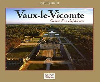 Vaux-le-Vicomte : genèse d'un chef-d'oeuvre, Bordier, Cyril