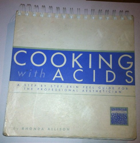 COOKING WITH ACIDS: A Step by Step Skin Peel Guide for the Professional - Pumpkin Rhonda Allison