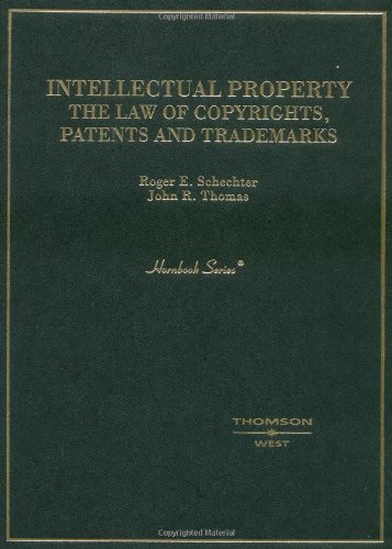 Intellectual Property: The Law of Copyrights, Patents and Trademarks (Hornbooks)