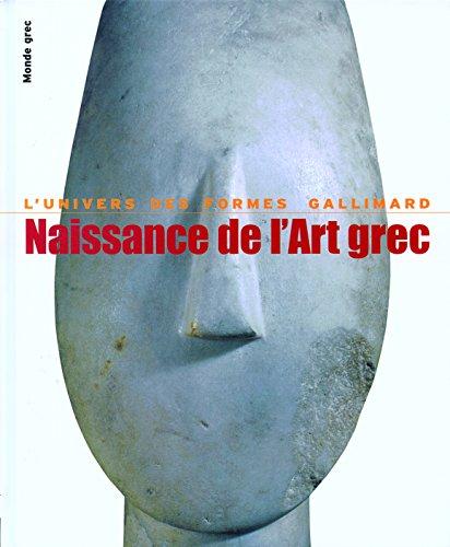 Monde grec, I:Naissance de l'art grec ~ Pierre Demargne, Alexandre Farnoux
