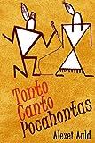Tonto Canto Pocahontas, Alexei Auld, 061591179X
