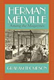 "Graham Thompson, ""Herman Melville: Among the Magazines"" (U Massachusetts Press, 2018)"