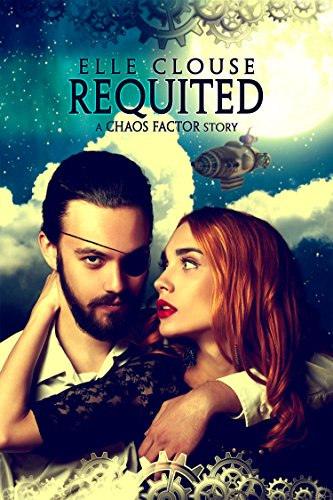 Requited: A Chaos Factor Steampunk Romance