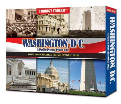 Washington, D.C.: A Past -to-present Photo Tour With Memorabillia from Historic Sites (Tourist Toolkit)